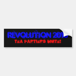 Revolution 2010, Tea Partiers Unite! Bumper Sticker