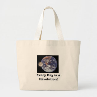 Revolution, Every Day is a Revolution! Large Tote Bag