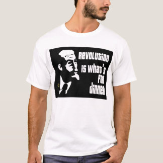 Revolution, Its Whats for Dinner T-Shirt