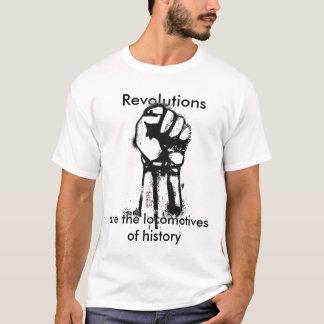 revolution, Revolutions, are the locomotives of... T-Shirt