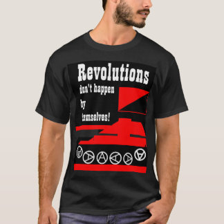 revolutions don't happen by themselves t-shirt