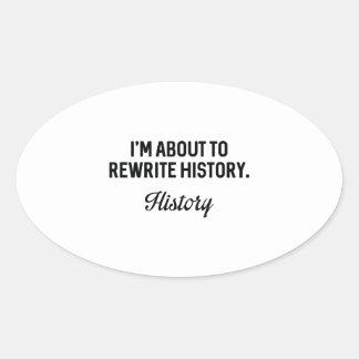Rewrite History Oval Sticker