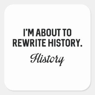 Rewrite History Square Sticker