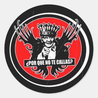 REY ALAS Por que no te callas Juan carlos Classic Round Sticker