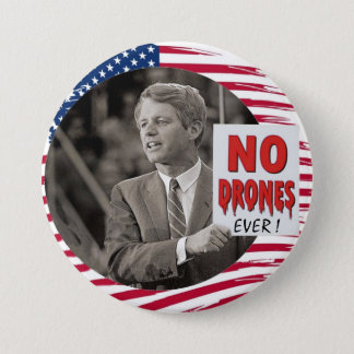 RFK: NO DRONES EVER! 3 INCH ROUND BUTTON
