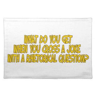 Rhetorical joke place mat