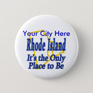 Rhode Island  It's the Only Place to Be 2 Inch Round Button