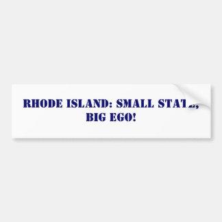 Rhode Island: small state, big ego! Bumper Sticker