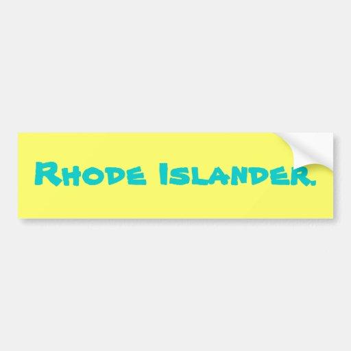 Rhode Islander. Bumper Sticker