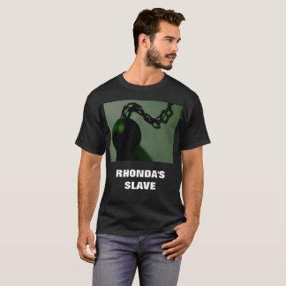 RHONDA'S SLAVE T-Shirt