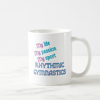 Rhythmic Gymnastics Life, Passion, Sport Coffee Mugs