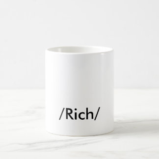 """RICH"" COFFEE MUG"