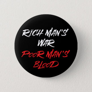 Rich Man's War, Poor Man's Blood Button