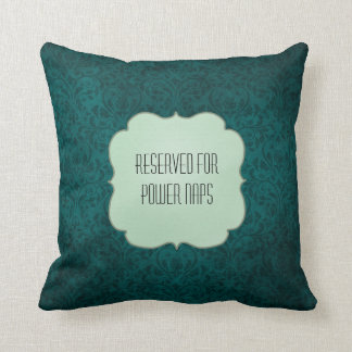 Rich Teal Pattern Reserved for Power Naps Throw Pillow