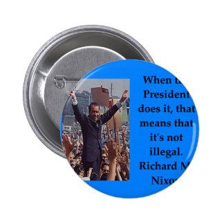 Richard Nixon quote 2 Inch Round Button