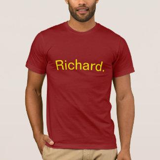 Richard. T-Shirt