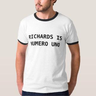 RICHARDS IS NUMERO UNO T-Shirt
