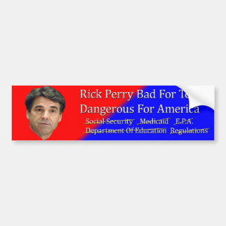 Rick Perry Bad For America Bumper Sticker