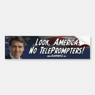 Rick Perry - No Teleprompter Bumper Stickers