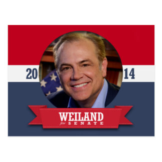 RICK WEILAND CAMPAIGN POST CARD