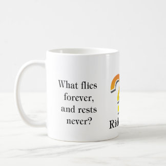 Riddle cup what flies forever...