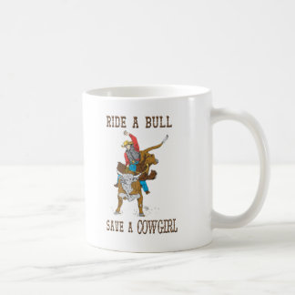 """Ride A Bull Save A Cowgirl"" Western Coffee Cup"