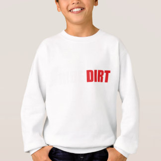 Ride Dirt Great Gift Sweatshirt