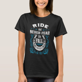 Ride Horse And Never Fear The Fall T-Shirt
