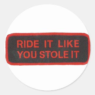 ride it like you stole it classic round sticker