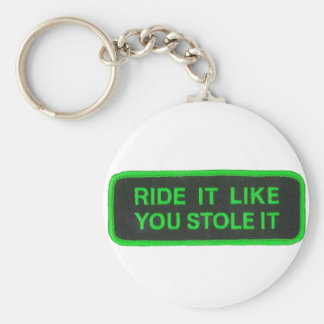 Ride It Like You Stole It -green Basic Round Button Keychain