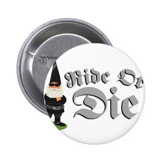 Ride Or Die 2 Inch Round Button