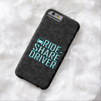 Ride Share Driver Rideshare Driving Barely There iPhone 6 Case
