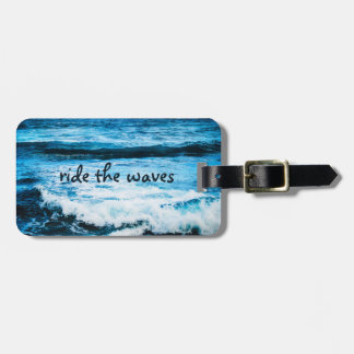 """""""Ride the Waves"""" Quote Hawaii Blue Ocean Photo Luggage Tag"""