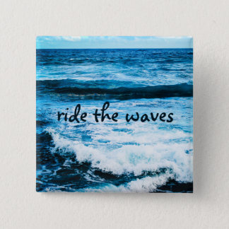 """Ride the waves"" quote turquoise ocean photo 2 Inch Square Button"