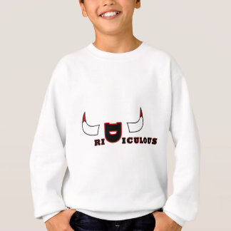 RIdICULOUS Sweatshirt