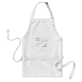Ridiculously Good Looking Black Gold Script Quote Standard Apron