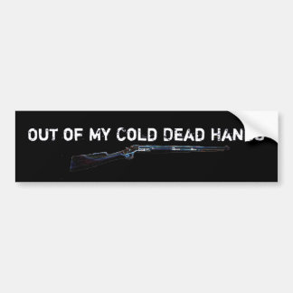 rifle, Out of My Cold Dead Hands, Out of My Col... Bumper Sticker
