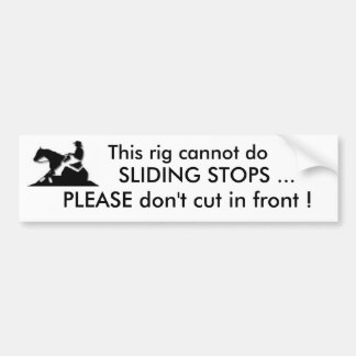 Rig cannot do sliding stops bumper sticker