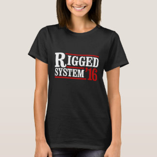 Rigged System 2016 - Presidential Election -- Pres T-Shirt