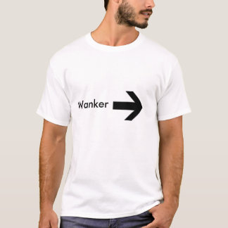right arrow, Wanker T-Shirt