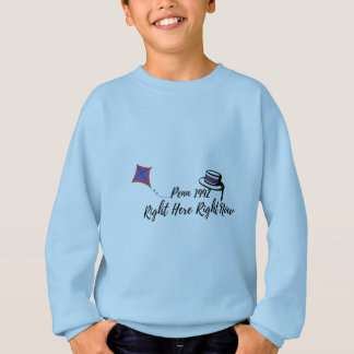 Right Here, Right Now Sweatshirt