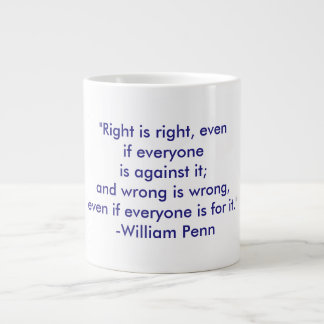 """Right is right, even if everyone..."" Jumbo Mug"