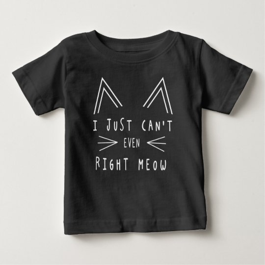 Right Meow Baby T-Shirt