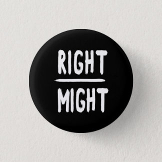 RIGHT/MIGHT 1 INCH ROUND BUTTON