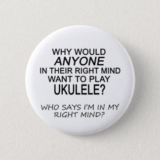 Right Mind Ukulele 2 Inch Round Button