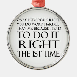 Right the 1st time..humor Silver-Colored round ornament