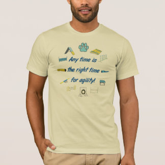Right Time For Agility T-Shirt