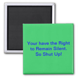 Right to Remain Silent Magnet