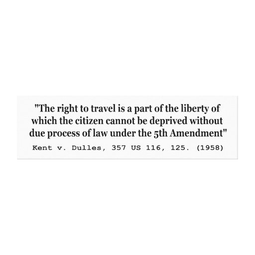 Right to Travel Kent v Dulles 357 US 116 125 1958 Canvas Prints