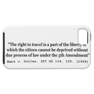 Right to Travel Kent v Dulles 357 US 116 125 1958 iPhone 5 Covers